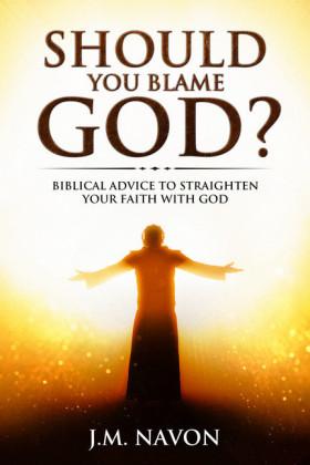 Should You Blame GOD?