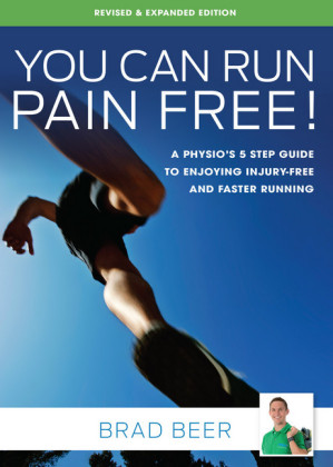 You Can Run Pain Free! Revised & Expanded Edition