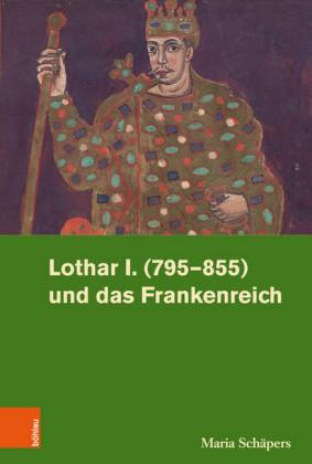 Lothar I. (795-855) und das Frankenreich