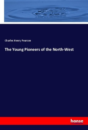 The Young Pioneers of the North-West