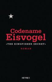 """Codename Eisvogel - """"The Kingfisher Secret"""""""