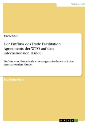 Der Einfluss des Trade Facilitation Agreements der WTO auf den internationalen Handel