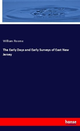 The Early Days and Early Surveys of East New Jersey