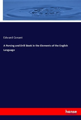 A Parsing and Drill Book in the Elements of the English Language