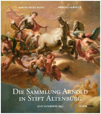 Die Sammlung Arnold in Stift Altenburg