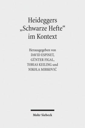 Heideggers 'Schwarze Hefte' im Kontext