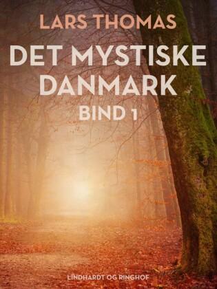 Det mystiske Danmark. Bind 1