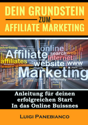 Dein Grundstein zum Affiliate Marketing