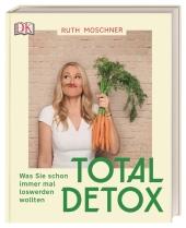 Total Detox - Was Sie schon immer mal loswerden wollten Cover