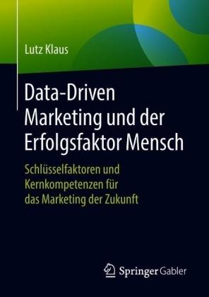 Data-Driven Marketing und der Erfolgsfaktor Mensch