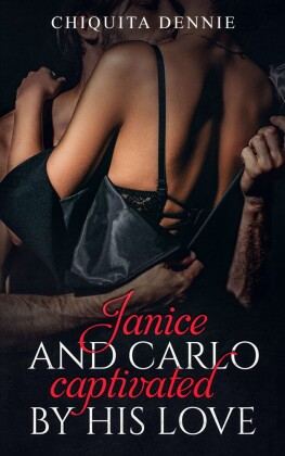 Janice and Carlo - Captivated by his love