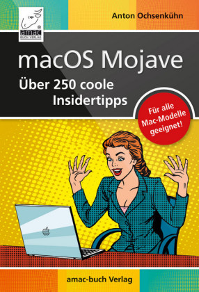 macOS Mojave - Über 250 coole Insidertipps