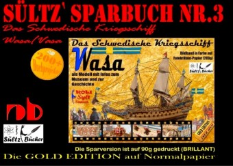 Sültz' Sparbuch Nr.3 - Das Schwedische Kriegsschiff Wasa/Vasa als Modell mit Infos zum Museum und zur Geschichte
