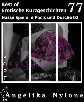 Angelika Nylone: Erotische Kurzgeschichten - Best of 77