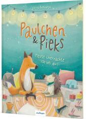 Paulchen und Pieks: Heute übernachte ich bei dir! Cover