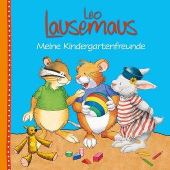 Leo Lausemaus - Meine Kindergartenfreunde