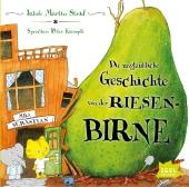 Die unglaubliche Geschichte von der Riesenbirne, 1 Audio-CD Cover