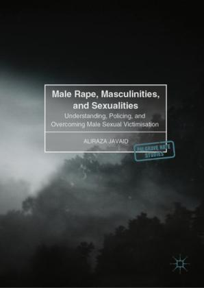 Male Rape, Masculinities, and Sexualities