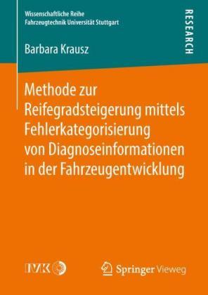 Methode zur Reifegradsteigerung mittels Fehlerkategorisierung von Diagnoseinformationen in der Fahrzeugentwicklung