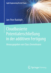 Cloudbasierte Potentialerschließung in der additiven Fertigung