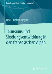 Tourismus und Siedlungsentwicklung in den französischen Alpen