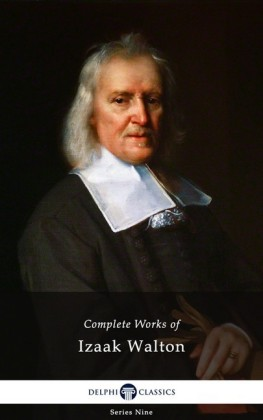 Delphi Complete Works of Izaak Walton (Illustrated)