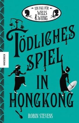 Ein Fall für Wells & Wong - Tödliches Spiel in Hongkong