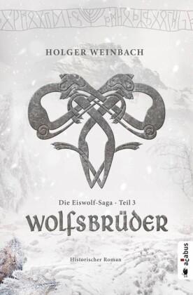 Die Eiswolf-Saga. Teil 3: Wolfsbrüder