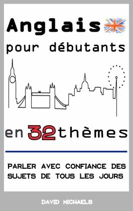 Anglais pour débutants en 32 thèmes