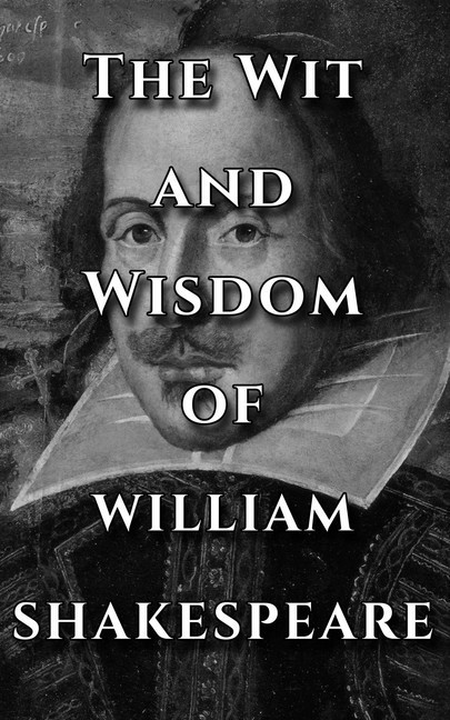 William Shakespeare Quotes   Shakespeare Quotes Ultimate Collection The Wit And Wisdom Of