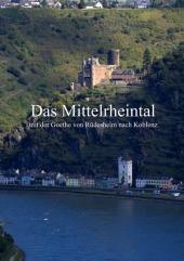 Das Mittelrheintal mit der Goethe von Rüdesheim nach Koblenz