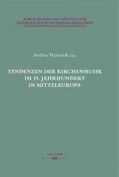 Tendenzen der Kirchenmusik im 19. Jahrhundert in Mitteleuropa