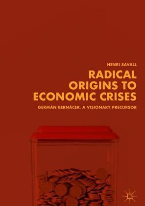 Radical Origins to Economic Crises