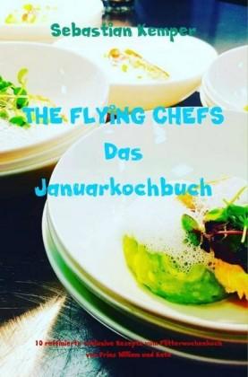 THE FLYING CHEFS Das Januarkochbuch