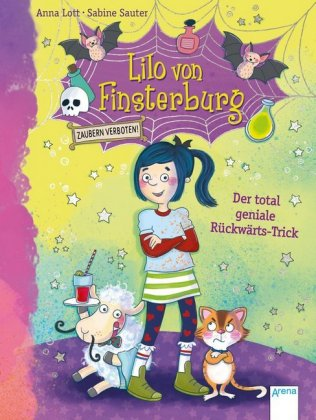 Lilo von Finsterburg - Zaubern verboten! - Der total geniale Rückwärts-Trick