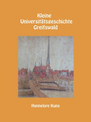 Kleine Universitätsgeschichte Greifswald