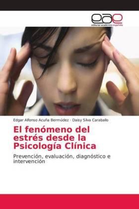 El fenómeno del estrés desde la Psicología Clínica