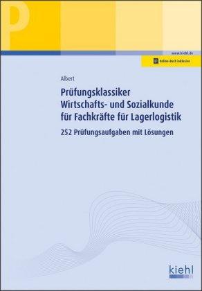 Prüfungsklassiker Wirtschafts- und Sozialkunde für Fachkräfte für Lagerlogistik