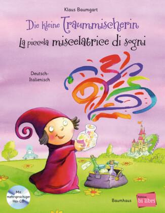 Die kleine Traummischerin, Deutsch-Italienisch, m. Audio-CD;La piccola miscelatrice di sogni