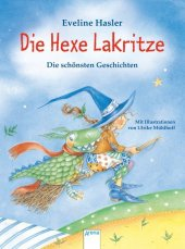 Die Hexe Lakritze. Die schönsten Geschichten