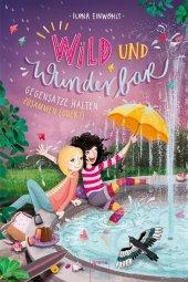 Wild und Wunderbar - Gegensätze halten zusammen (oder?!) Cover