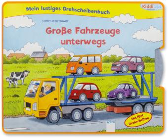 Mein lustiges Drehscheibenbuch. Große Fahrzeuge unterwegs