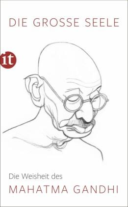 Die große Seele - Die Weisheit des Mahatma Gandhi