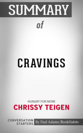 Summary of Cravings: Recipes for All the Food You Want to Eat