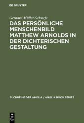 Das persönliche Menschenbild Matthew Arnolds in der dichterischen Gestaltung
