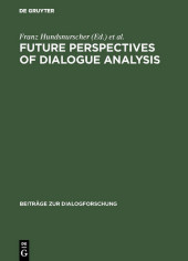 Future perspectives of dialogue analysis