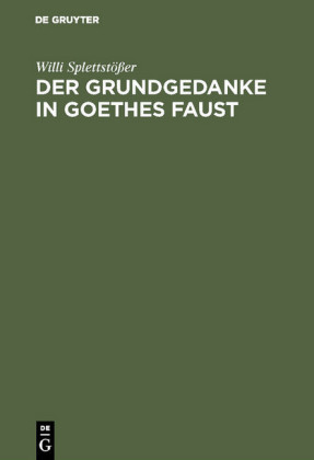 Der Grundgedanke in Goethes Faust