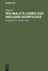 Wilibald's Leben des heiligen Bonifazius