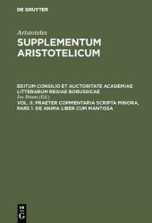 Praeter commentaria Scripta Minora, Pars 1. De Anima liber cum Mantissa