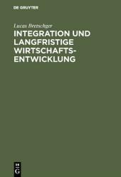 Integration und langfristige Wirtschaftsentwicklung